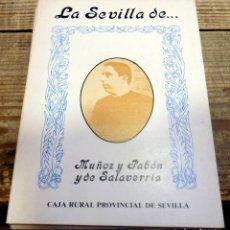 Libros de segunda mano: LA SEVILLA DE ... MUÑOZ Y PABÓN Y DE SALAVERRIA.. Lote 195265582