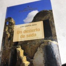 Libros de segunda mano: LIBRO - UN DESIERTO DE SEDA - JUAN CAMPOS REINA . Lote 195268892