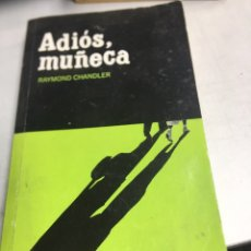 Libros de segunda mano: LIBRO - ADIOS MUÑECA - RAYMOND CHANDLER. Lote 195269363
