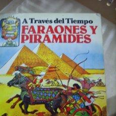 Libros de segunda mano: A TRAVÉS DEL TIEMPO FARAONES Y PIRÁMIDES. CO-32. Lote 195269610
