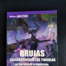 Libros de segunda mano: BRUJAS, SACERDOTISAS DE LAS TINIEBLAS. LOS HORRORES DE LA INQUISICIÓN - OSCAR HERRADÓN. Lote 195270015