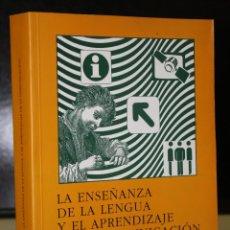Libros de segunda mano: LA ENSEÑANZA DE LA LENGUA Y EL APRENDIZAJE DE LA COMUNICACIÓN.. Lote 195270595