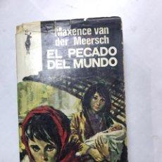 Libros de segunda mano: LIBRO - EL PECADO DEL MUNDO - MAXENCE VAN DER MEERSCH. Lote 195272666