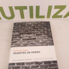 Libros de segunda mano: MUERTES DE PERRO.FRANCISCO AYALA.REAL ACADEMIA ESPAÑOLA.. Lote 195273083