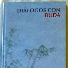 Libros de segunda mano: DIALOGOS CON BUDA - RBA 2007 - VER DESCRIPCIÓN. Lote 195274705