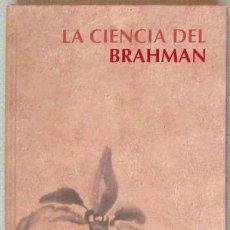 Libros de segunda mano: LA CIENCIA DEL BRAHMAN - RBA 2007 - VER DESCRIPCIÓN. Lote 195275281