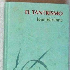 Libros de segunda mano: EL TANTRISMO - JEAN VARENNE - RBA 2007 - VER DESCRIPCIÓN. Lote 195275551