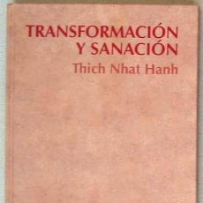 Libros de segunda mano: TRANSFORMACIÓN Y SANACIÓN - THICH NHAT HANH - RBA 2007 - VER DESCRIPCIÓN. Lote 195276550