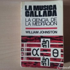 Libros de segunda mano: LA MÚSICA CALLADA: LA CIENCIA DE LA MEDITACIÓN - WILLIAM JOHNSTON (EDICIONES PAULINAS). Lote 195278390