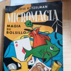Libros de segunda mano: MICROMAGIA JOSÉ KETZELMAN. Lote 195278713