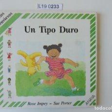 Libros de segunda mano: UN TIPO DE DURO.ROSE IMPEY -SUE PORTER. EDICIÓN 1988.. Lote 195281035