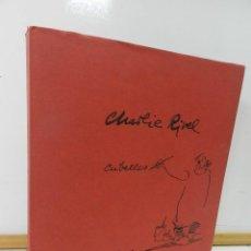 Libros de segunda mano: LIBRO CHARLIE RIVEL CUBELLES ILUSTRADOR SOLER JOVÉ 1ª EDICIÓ 1976 FIRMAS Y DEDICATORIAS PAYASO CIRCO. Lote 195281818