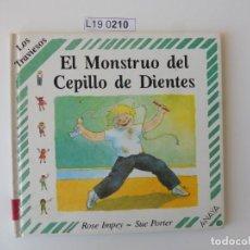 Libros de segunda mano: EL MONSTRUO DEL CEPILLO DE DIENTES.ROSE IMPEY -SUE PORTER. EDICIÓN 1988.. Lote 195283120