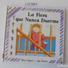 Libros de segunda mano: LA FIERA QUE NUNCA DUERME.ROSE IMPEY -SUE PORTER. EDICIÓN 1988.. Lote 195283208