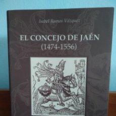 Libros de segunda mano: EL CONCEJO DE JAÉN (1474-1556) / ISABEL RAMOS VÁZQUEZ. Lote 195284310