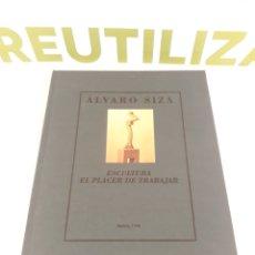 Libros de segunda mano: ALVARO SOZA.ESCULTURA.EL PLACER DE TRABAJAR MADRID 1998.. Lote 195284657