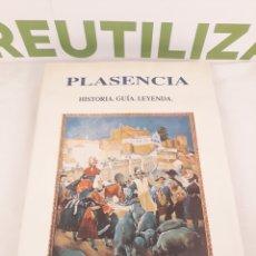 Libros de segunda mano: PLASENCIA.HISTORIA.GUIA.LEYENDA.. Lote 195285075