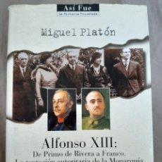 Libros de segunda mano: ALFONSO XIII: DE PRIMO DE RIVERA A FRANCO. LA TENTACIÓN AUTORITARIA DE LA MONARQUÍA. Lote 195285423