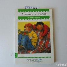 Libros de segunda mano: AMIGOS Y HERMANOS.DICK KING-SMITH.1ª EDICIÓN 1988. Lote 195288258