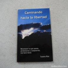 Libros de segunda mano: CAMINANDO HACIA LA LIBERTAD - SUSANA RIOS - 2007 . Lote 195299158