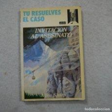 Libros de segunda mano: TU RESUELVES EL CASO. INVITACIÓN AL ASESINATO - ALLEN SHARP - 1987 . Lote 195300321