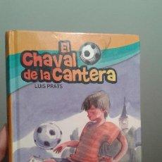 Libros de segunda mano: EL CHAVAL DE LA CANTERA - PRATS MARTÍNEZ, LLUÍS. Lote 195305475