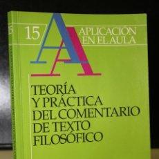 Libros de segunda mano: TEORÍA Y PRÁCTICA DEL COMENTARIO DE TEXTO FILOSÓFICO.. Lote 195307887