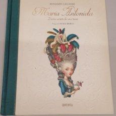 Libros de segunda mano: MARIA ANTONIETA : DIARIO SECRETA DE UNA REINA - BENJAMIN LACOMBE / CONTEMPLA 2015. Lote 195308801
