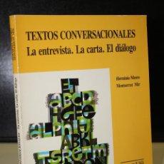 Libros de segunda mano: TEXTOS CONVERSACIONALES. LA ENTREVISTA. LA CARTA. EL DIÁLOGO.. Lote 195309058
