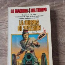 Libros de segunda mano: LA GUERRA DE SECESIÓN. COLECCIÓN LA MÁQUINA DEL TIEMPO 5. Lote 195309435