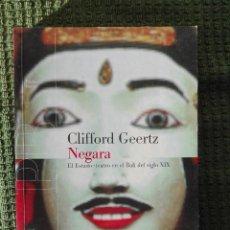 Libros de segunda mano: CLIFFORD GEERTZ, NEGARA, EL ESTADO-TEATRO EN EL BALI DEL SIGLO XIX, EDITORIAL PAIDÓS, 1999, 285 PÁG. Lote 195310090