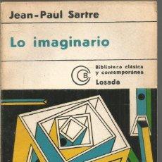 Libros de segunda mano: JEAN-PAUL SARTRE. LO IMAGINARIO. LOSADA. Lote 195314665