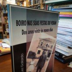 Libros de segunda mano: BOIRO NAS SUAS FESTAS DO VERÁN. ANTÓN RODRÍGUEZ GALLARDO. Lote 195318640