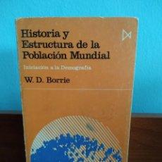 Libros de segunda mano: HISTORIA Y ESTRUCTURA DE LA POBLACIÓN MUNDIAL : INICIACIÓN A LA DEMOGRAFÍA / W. D. BORRIE. Lote 195321552