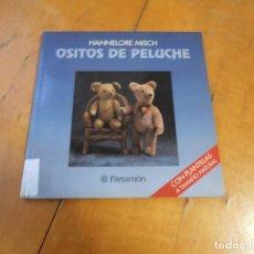 Libros de segunda mano: OSITOS DE PELUCHE. HANNELORE MISCH.+ PLANTILLAS A TAMAÑO NATURAL. PARRAMÓN . Lote 195323917