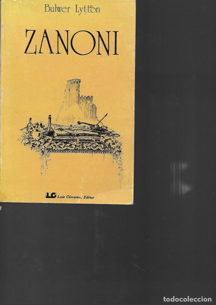 SIR EDUARDO BULWER LYTTON ZANONI NOVELA OCULTISTA - 520 PAGINAS 1980 (Libros de Segunda Mano - Parapsicología y Esoterismo - Otros)