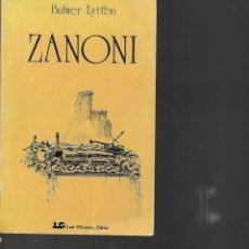 Libros de segunda mano: SIR EDUARDO BULWER LYTTON ZANONI NOVELA OCULTISTA - 520 PAGINAS 1980. Lote 195324225