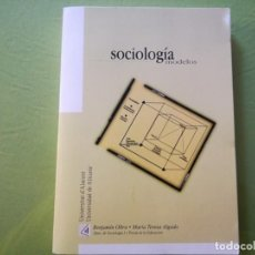 Libros de segunda mano: SOCIOLOGIA MODELOS. UNIVERSIDAD DE ALICANTE.. Lote 195324825