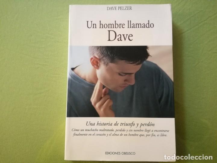 UN HOMBRE LLAMADO DAVE / DAVE PELZER (Libros de Segunda Mano - Ciencias, Manuales y Oficios - Otros)