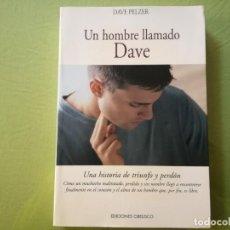Libros de segunda mano: UN HOMBRE LLAMADO DAVE / DAVE PELZER . Lote 195325223