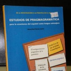 Libros de segunda mano: ESTUDIOS DE PRAGMAGRAMÁTICA PARA LA ENSEÑANZA DEL ESPAÑOL COMO LENGUA EXTRANJERA.. Lote 195325367
