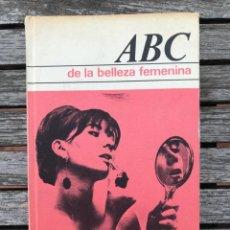 Libros de segunda mano: ABC DE LA BELLEZA FEMENINA. AUT. LILO AUREDEN. EDITA CÍRCULO DE LECTORES AÑO 1971. VER FOTOS. Lote 195325378