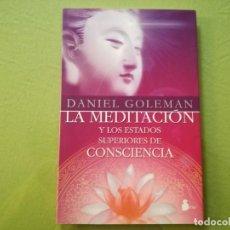 Libros de segunda mano: LA MEDITACIÓN Y LOS ESTADOS SUPERIORES DE CONCIENCIA. DANIEL GOLEMAN. Lote 195325678