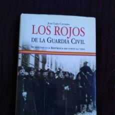 Libros de segunda mano: LOS ROJOS DE LA GUARDIA CIVIL . Lote 195325910