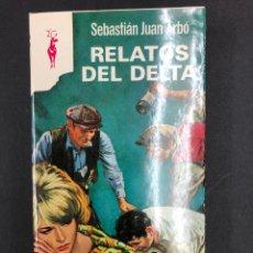Libros de segunda mano: RELATOS DEL DELTA - SEBASTIAN JUAN ARBÓ - Nº 304 COLECCION RENO 1969 - DE DISTRIBUIDORA. Lote 195328413