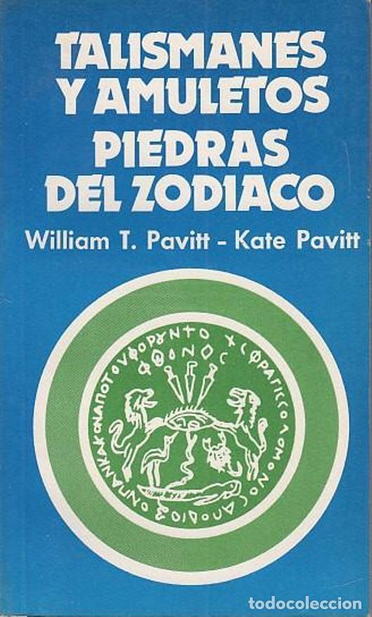 TALISMANES Y AMULETOS . PIEDRAS DEL ZODÍACO - WILLIAM T. PAVITT Y KATE PAVITT (Libros de Segunda Mano - Parapsicología y Esoterismo - Otros)