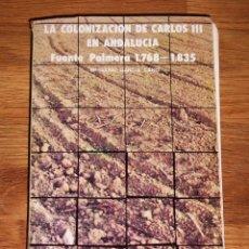 Libros de segunda mano: GARCÍA CANO, Mª ISABEL. LA COLONIZACIÓN DE CARLOS III EN ANDALUCÍA : FUENTE PALMERA 1768-1835. Lote 195330282