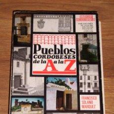 Libros de segunda mano: SOLANO MÁRQUEZ, FRANCISCO. PUEBLOS CORDOBESES DE LA A A LA Z (ESTUDIOS CORDOBESES ; 12). Lote 195330306