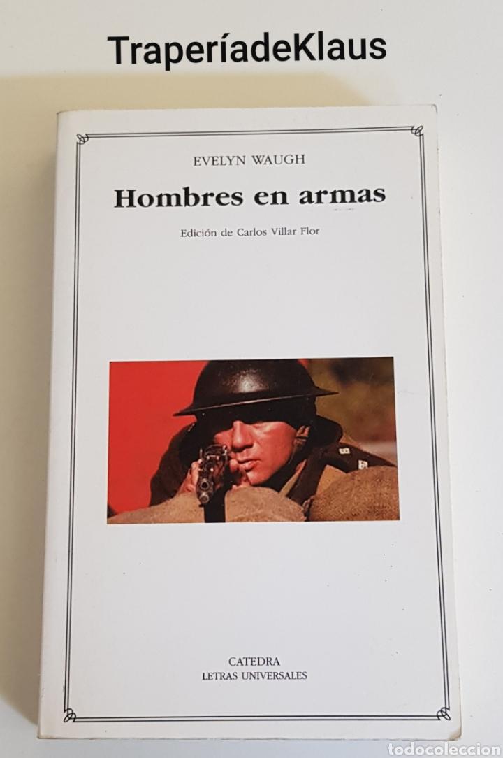 HOMBRES EN ARMAS - EVELYN WAUGH - TDK162 (Libros de Segunda Mano (posteriores a 1936) - Literatura - Otros)