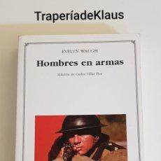 Libros de segunda mano: HOMBRES EN ARMAS - EVELYN WAUGH - TDK162. Lote 195331713